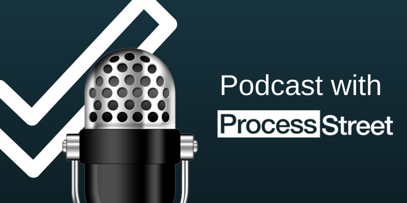 Podcast with Process Street
