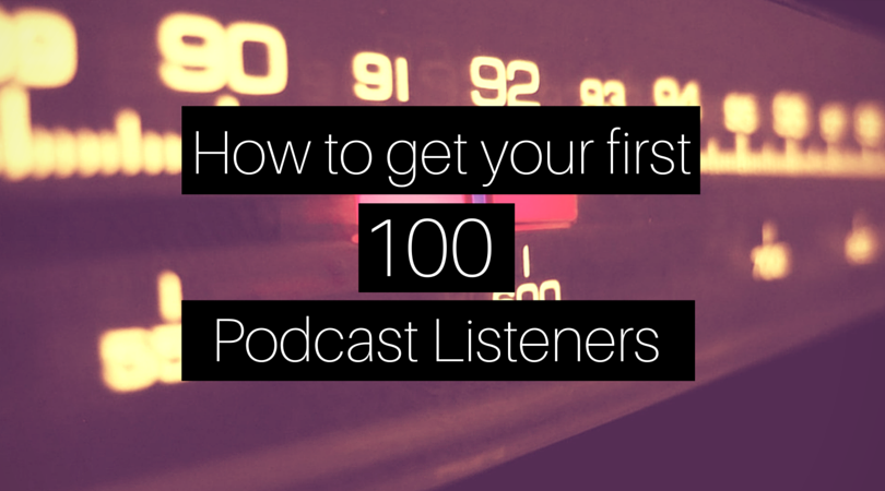 How to make a podcast with 100 listeners