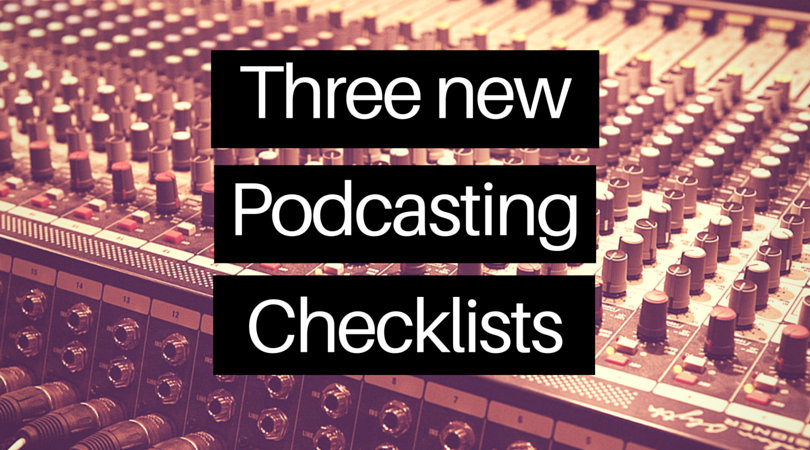 Podcasting checklists