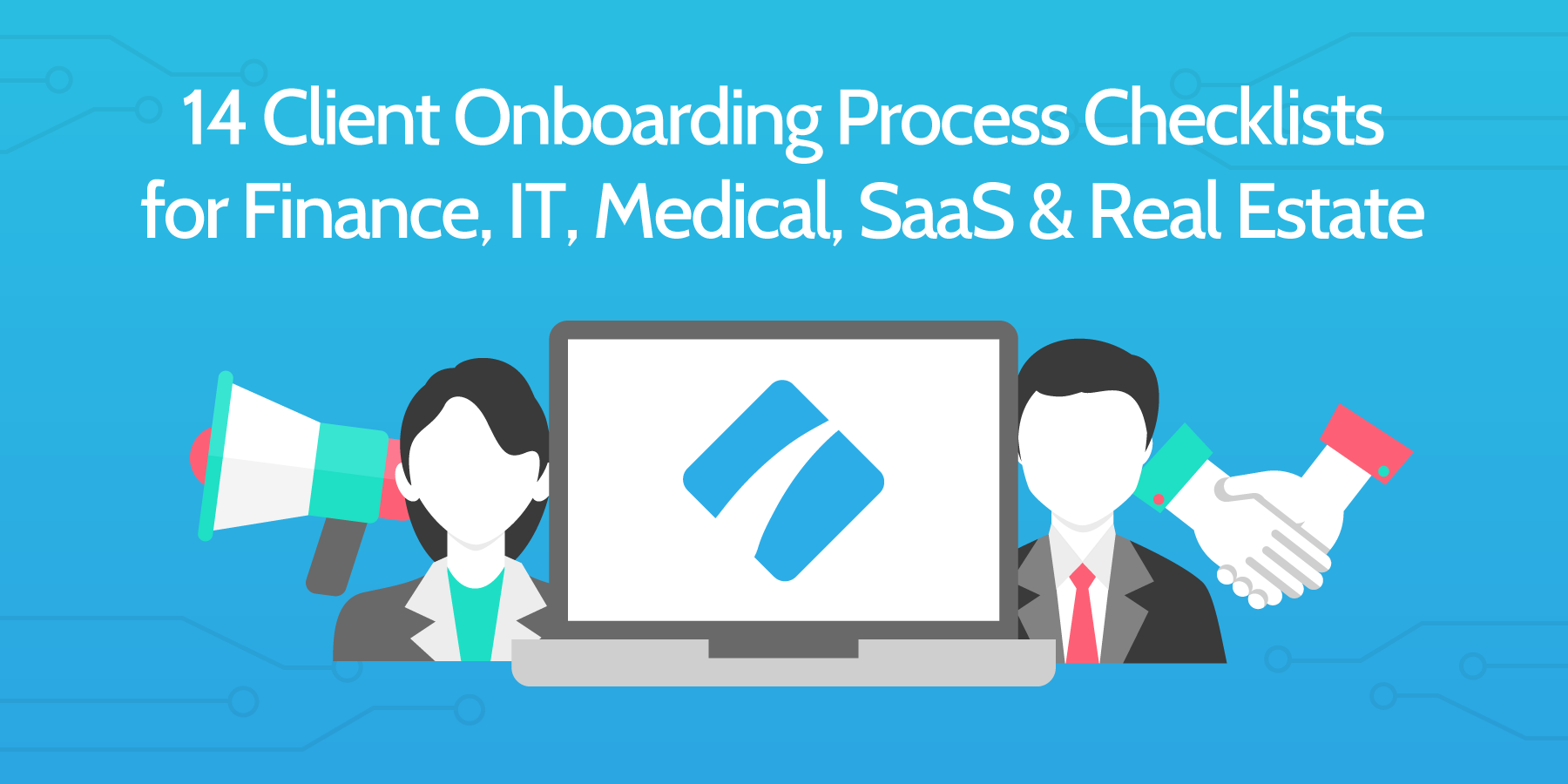 14 Client Onboarding Process Checklists for Finance, IT