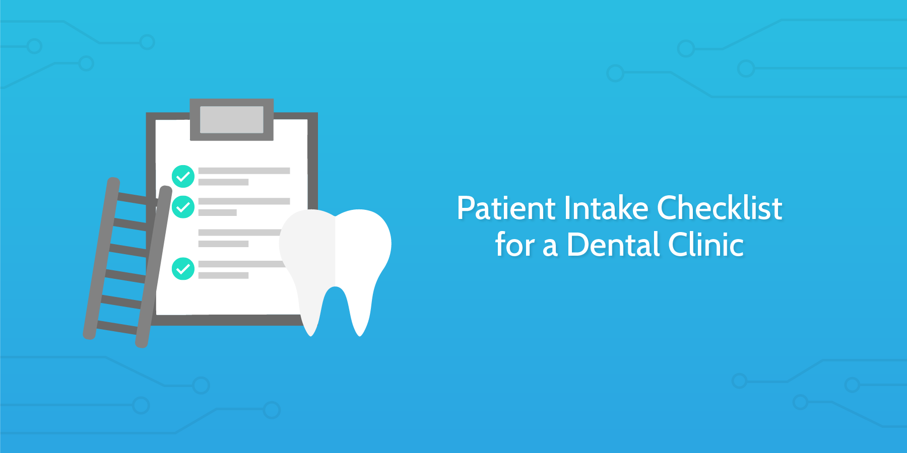 patient intake checklist for a dental clinic