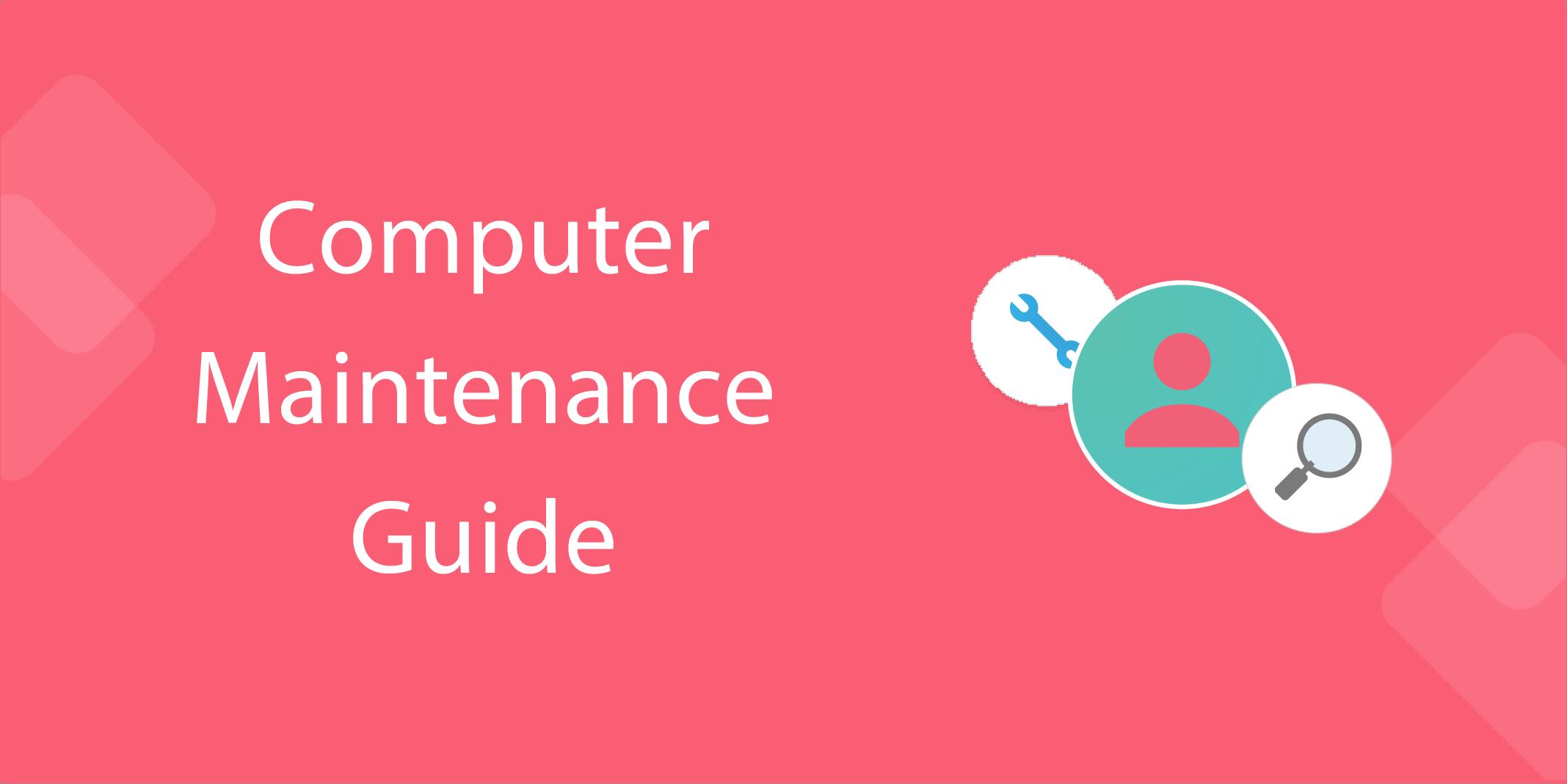 it processes Computer Maintenance Guide