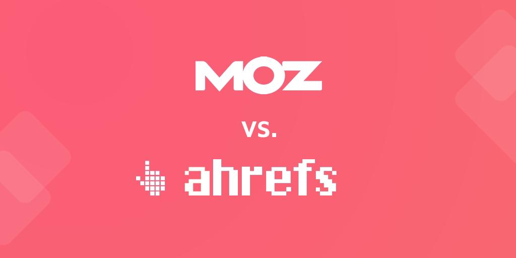 Moz vs Ahrefs