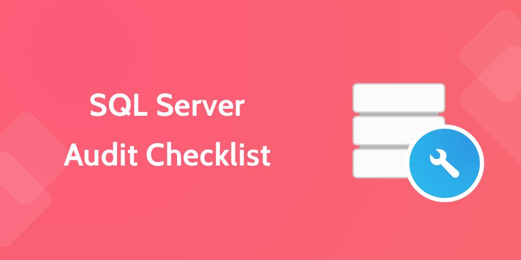 it processes SQL Server Audit Checkist