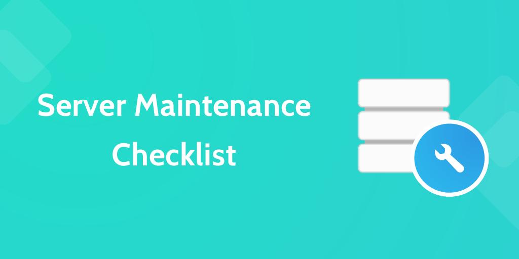 it processes Server Maintenance Checklist