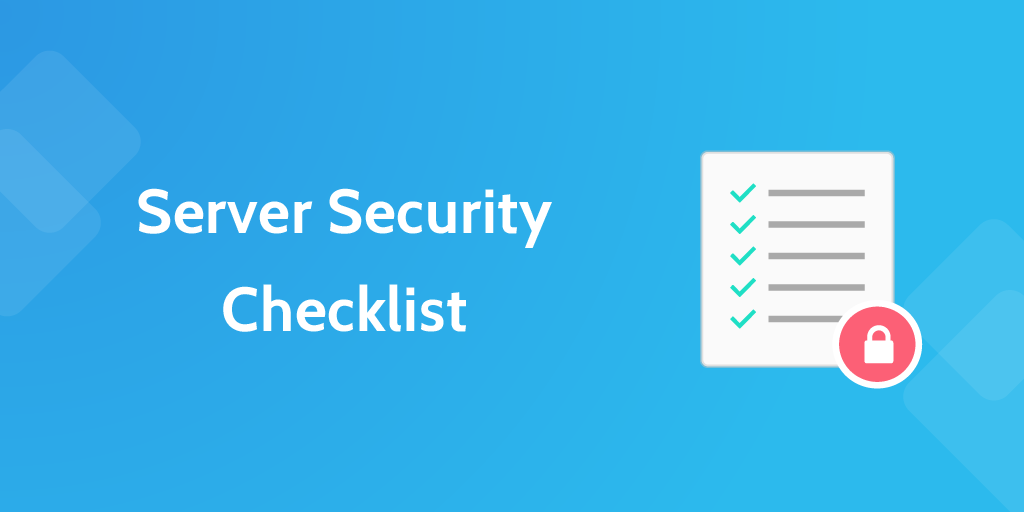 it processes Server Security Checklist