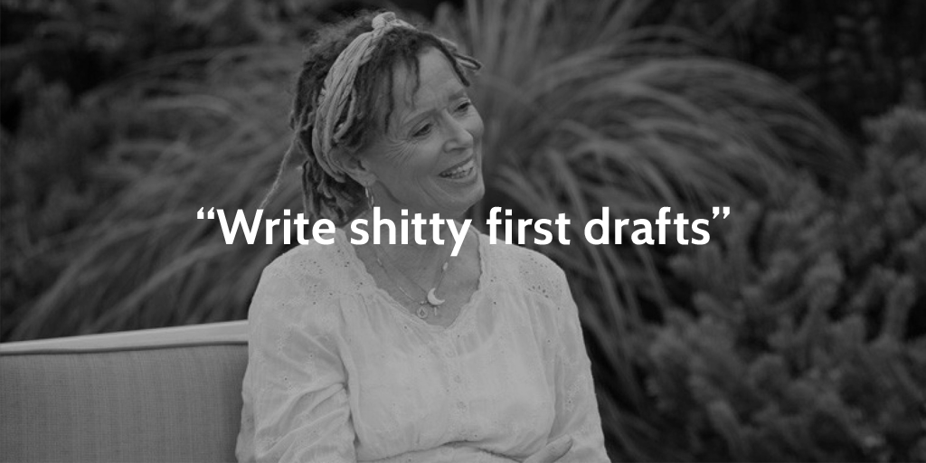 Write shitty first drafts