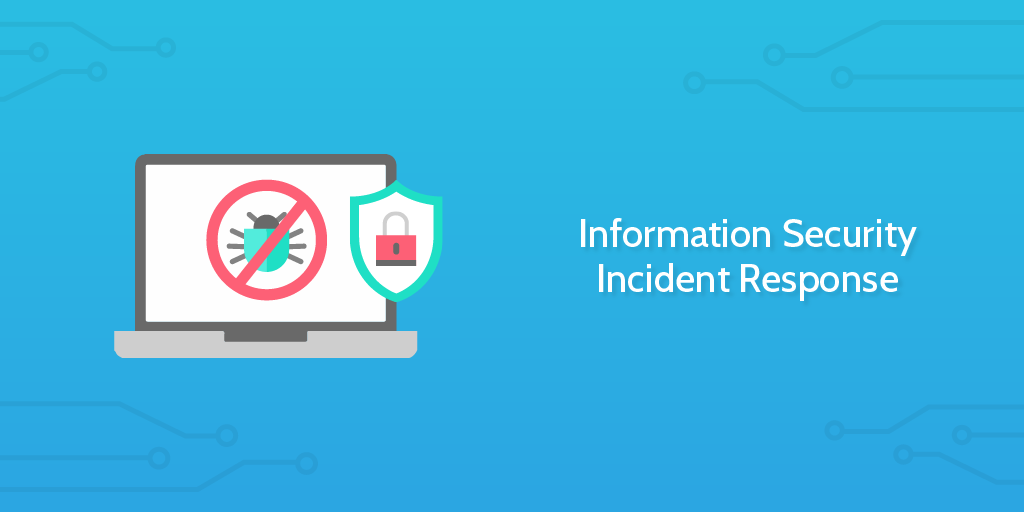 Information Security Incident Response