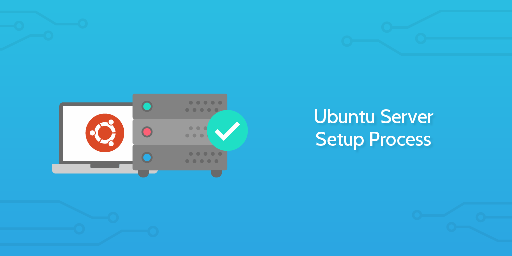 Ubuntu Server Setup Process
