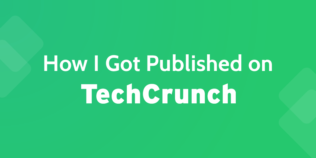 Get published on TechCrunch