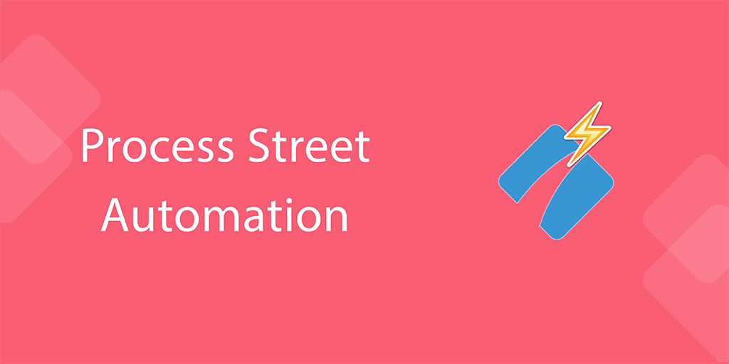 process automation - process street automation