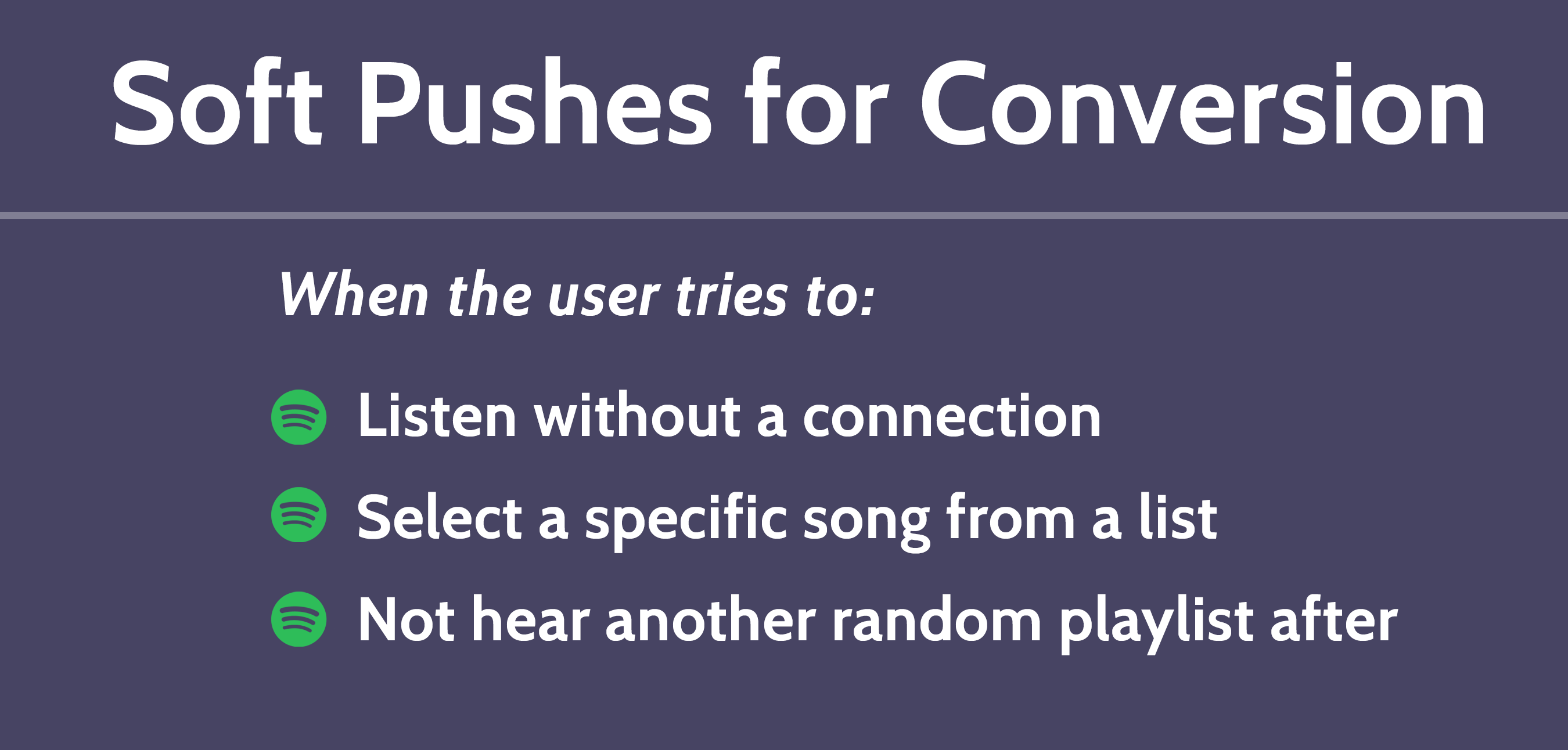 Spotify Soft Conversion Pushes