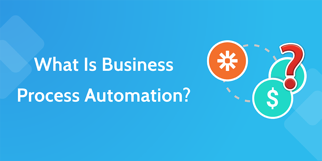 business process automation zapier - what is bpa