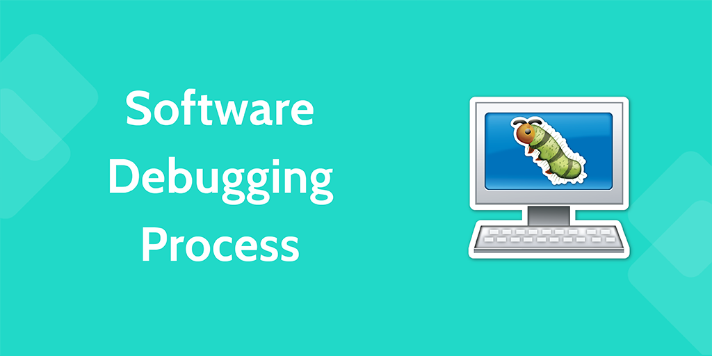 software development processes - software debugging process