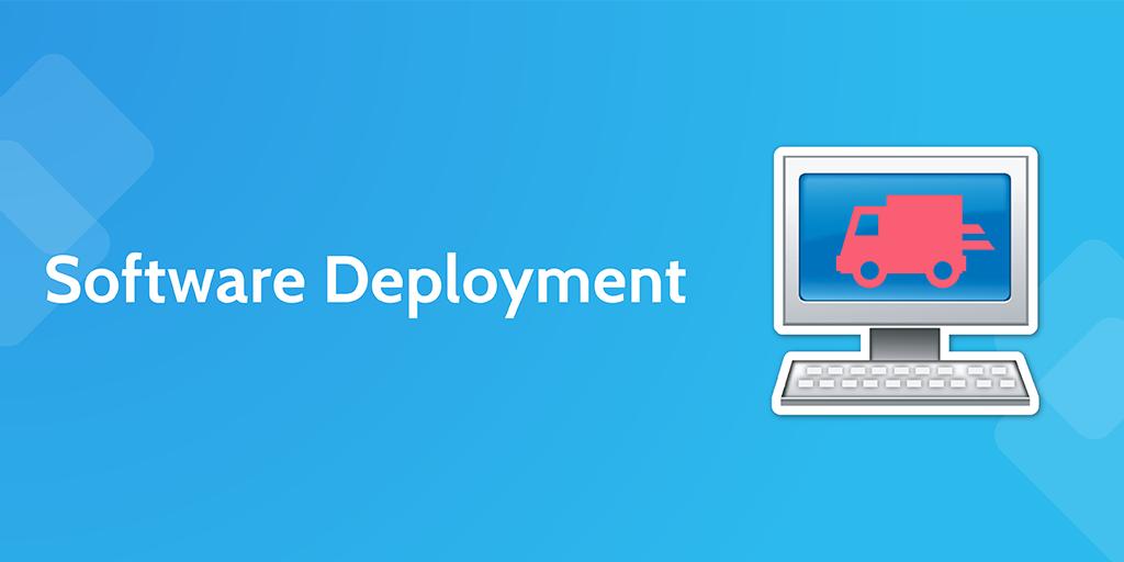 software development processes - software deployment