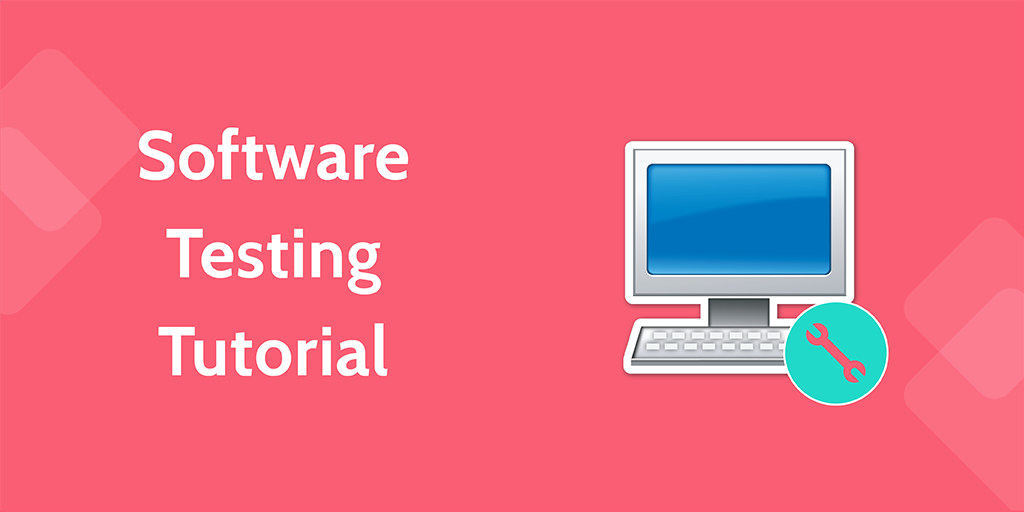 software development processes - software testing tutorial