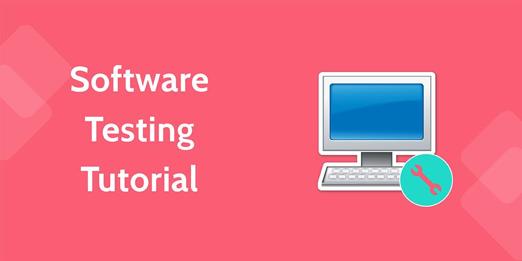 software development processes - software testing tutorial
