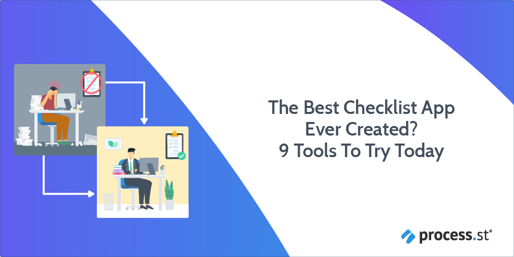 The Best Checklist App Ever Created 9 Tools To Try Today Process Street Checklist Workflow And Sop Software