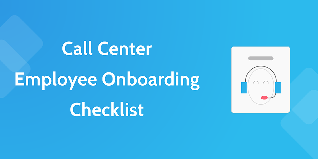 new employee onboarding process - call center employee onboarding checklist