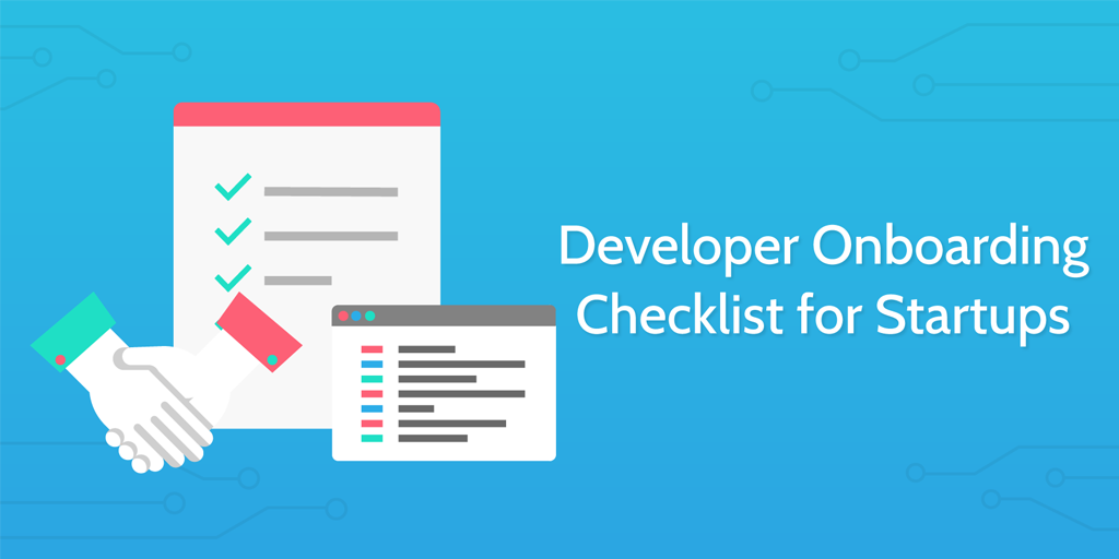 new employee onboarding process - developer onboarding checklist