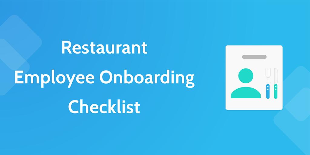 new employee onboarding process - restaurant employee onboarding checklist