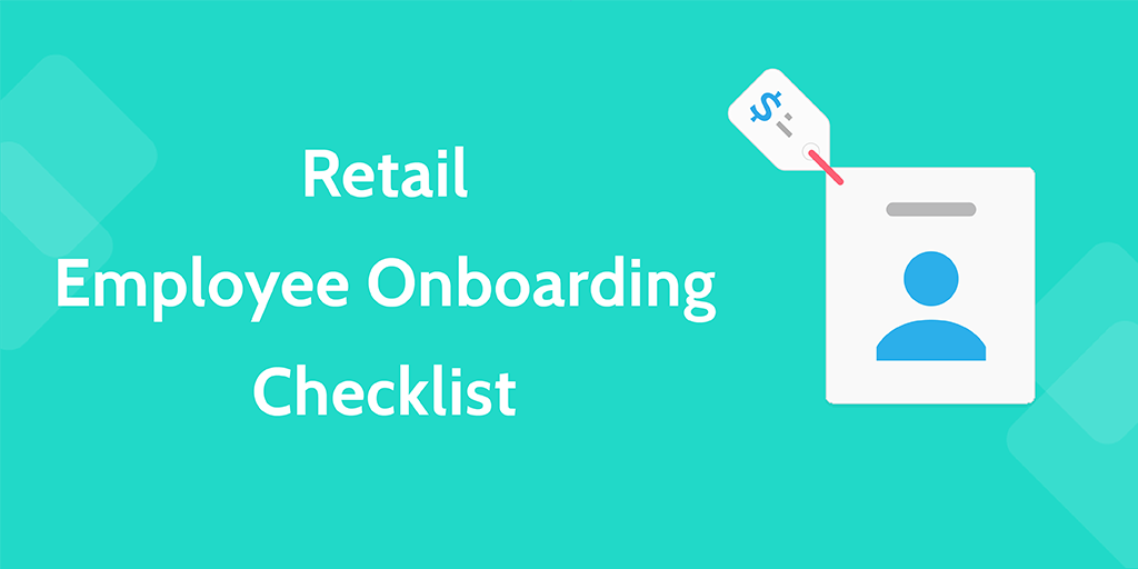 retail employee onboarding checklist - 6 Retail Process Templates To Keep Your Dream Afloat