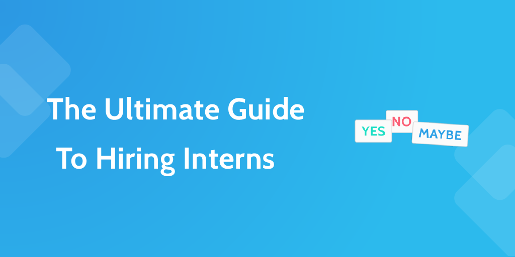 the ultimate guide to hiring an intern