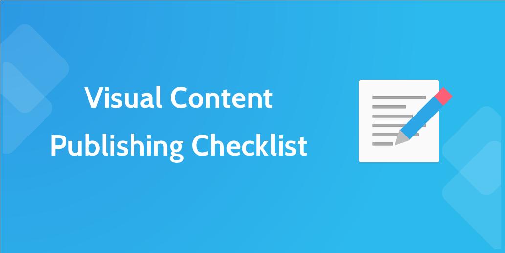 Visual Content Publishing Checklist