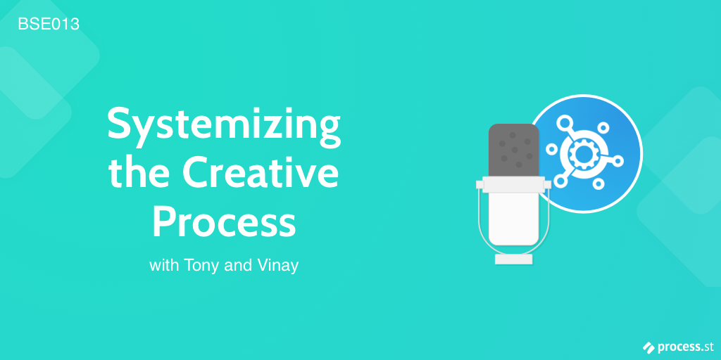 BSE 013 Systemizing the creative process