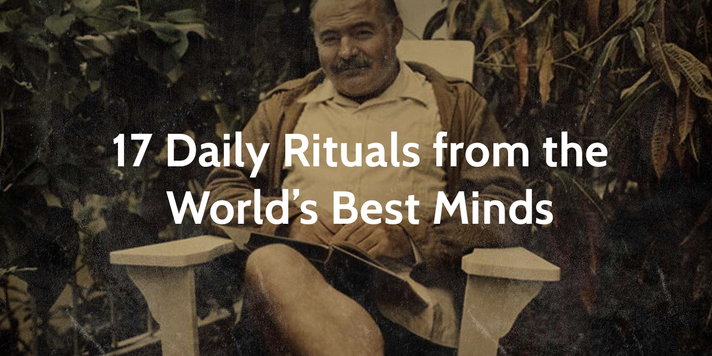 17 Unique Daily Rituals from the World's Best Creatives & CEOs