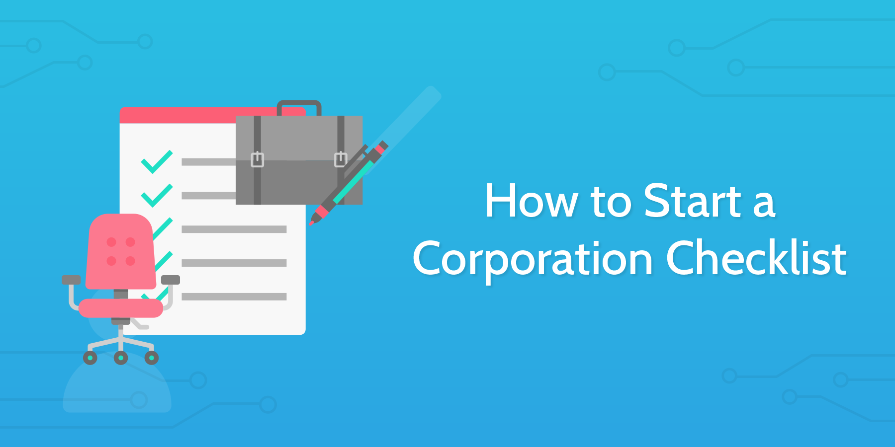 How to Start a Corporation Checklist