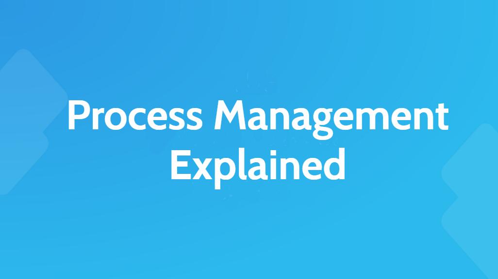 Process Management Explained