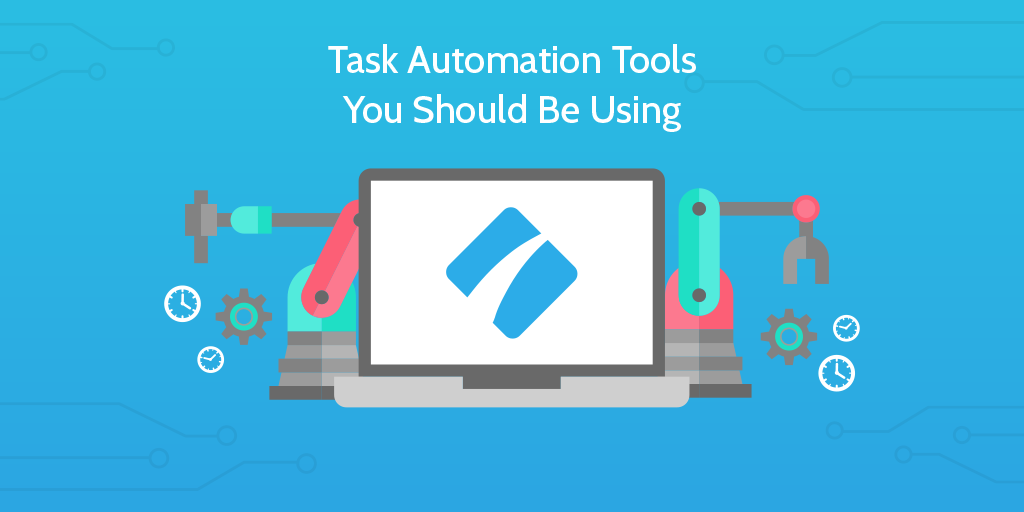 Task Automation Tools You Should Be Using
