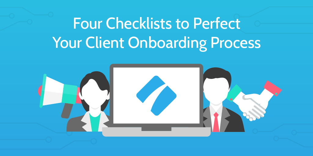 4 Checklists To Perfect Your Client Onboarding Process Process Street