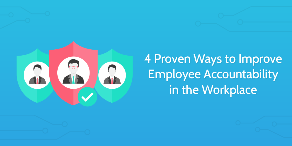 Improve Employee Accountability in the Workplace