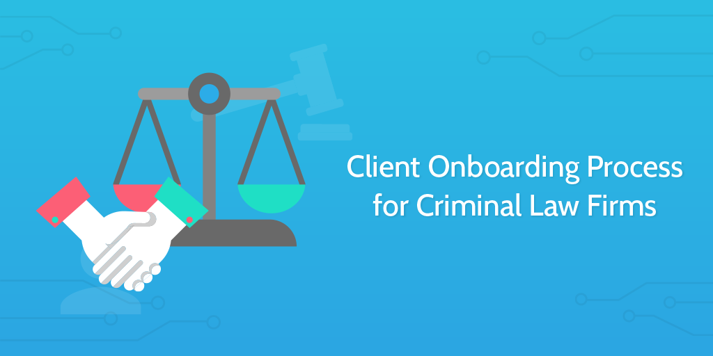 client onboarding for criminal law firms