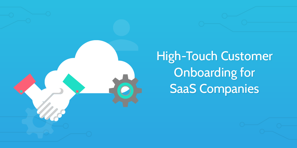 High-Touch Onboarding for SaaS