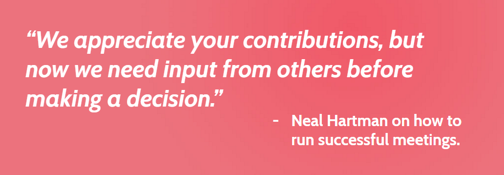 Neal Hartman on how to run successful meetings