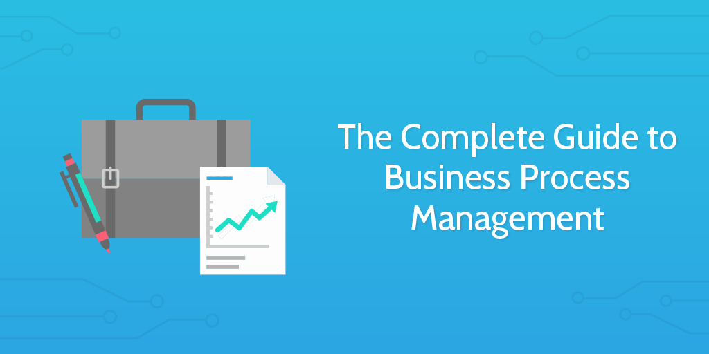The complete guide to business process management is here the complete guide to business process management is here malvernweather Image collections