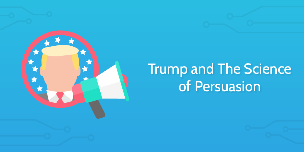 What_Marketers_Can_Learn_from_Trump_About_The_Science_of_Persuasion