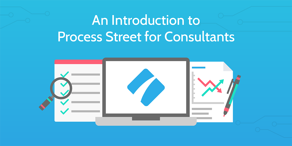 What is Process Street? A Consultant\'s Guide to Efficiency | Process ...