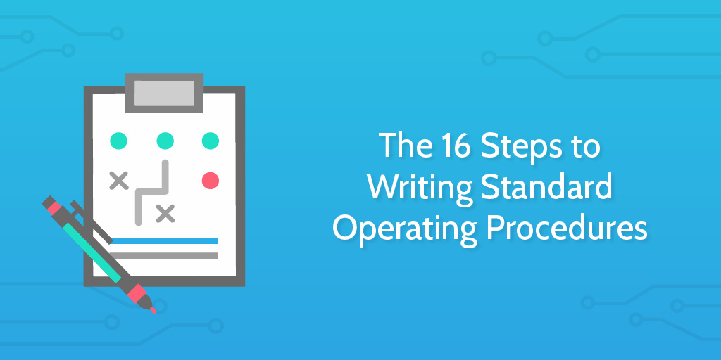 16 Essential Steps to Writing Standard Operating Procedures ...