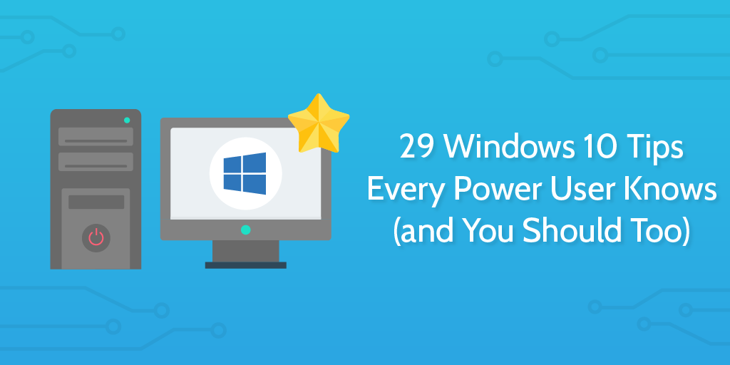 29 Windows 10 Tips to Boost Productivity | Process Street