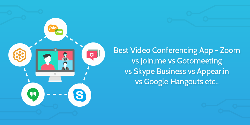 Best Video Conferencing App: Skype vs Hangouts vs GoToMeeting vs