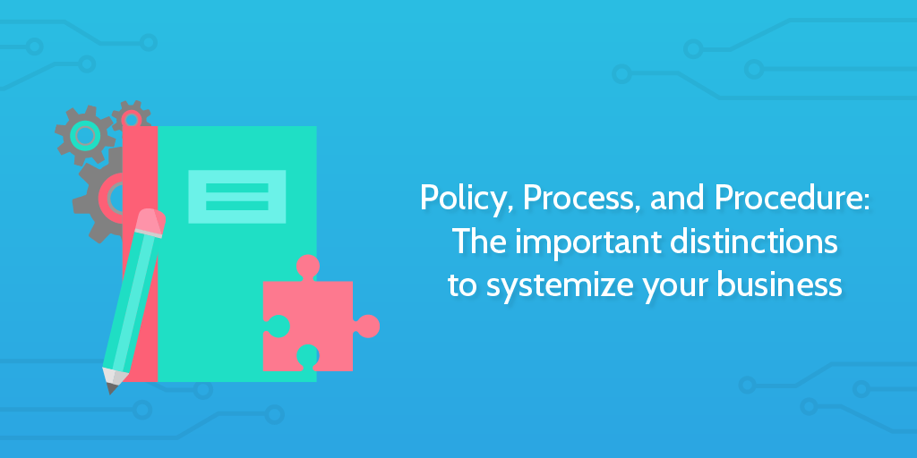 Processes_Policies_and_Procedures-_The_important_distinctions_to_systemize_your_business