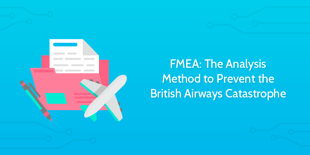 FMEA: How to Prevent the £100m British Airways Catastrophe | Process