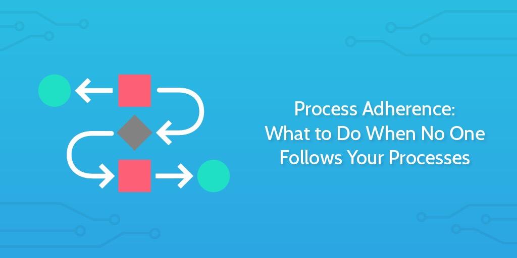 Process Adherence