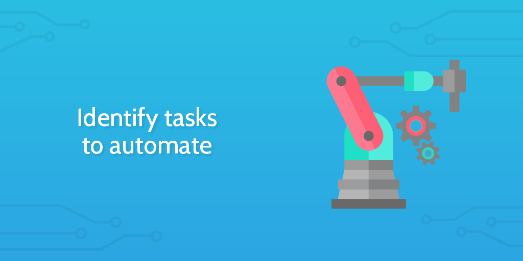 workflow analysis - identify tasks automate