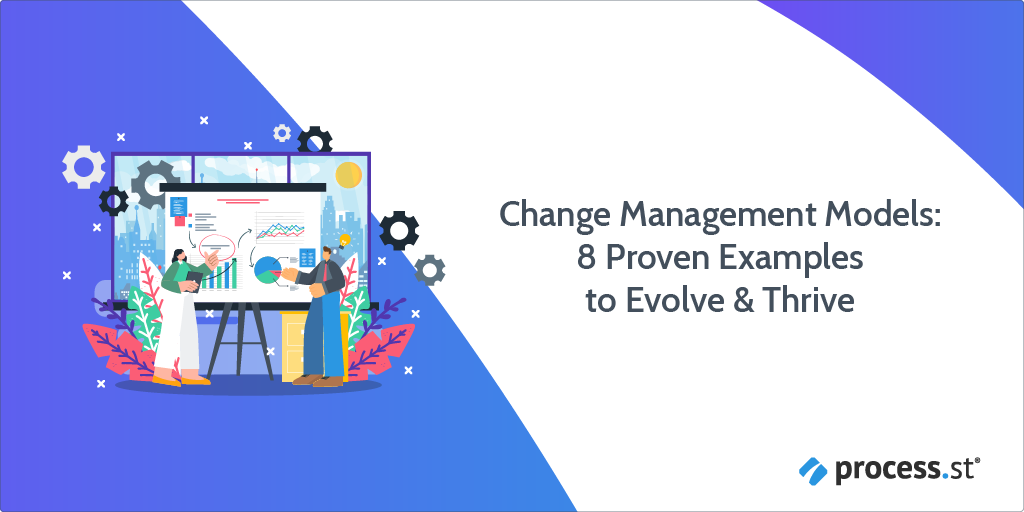 8 Critical Change Management Models to Evolve and Thrive