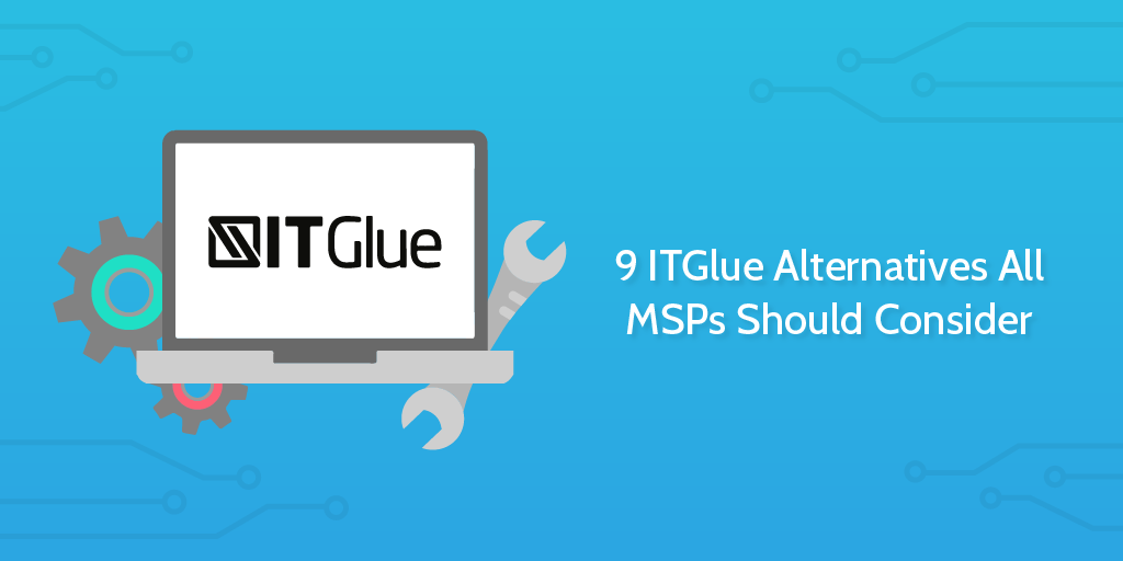 9 ITGlue Alternatives for IT Documentation That All MSPs